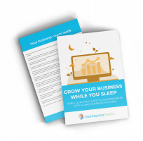 Grow Your Business While You Sleep eBook